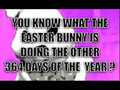 BAD EASTER BUNNY