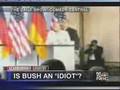 Is Bush an Idiot?