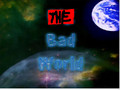 THE BAD WORLD preview