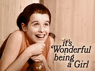 It's Wonderful Being A Girl