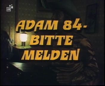 Die Besucher Folge 10 - Adam 84 - bitte melden