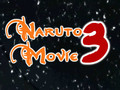 Naruto Movie 3 Trailer