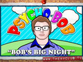 Bob's Big Night