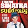 Frank Sinatra, Suddenly (1954).divx