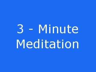 3 Minute Meditation