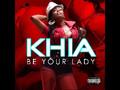 """Khia - """"Be Your Lady"""" LYRICS"""