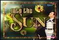 INTO THE SUN Opening Theme [GMA 7]