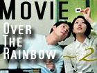 [KMovie] Over the rainbow Part 2 (EngSub)
