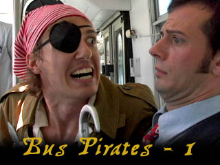 "Bus Pirates: Episode 1 ""Bad Luck"