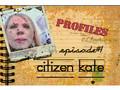 Profiles in Citizen Journalism: Citizen Kate