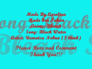 Bleach ~ Black Water