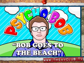 Psycho Bob Goes To The Beach