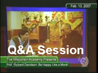 Be Happy Like a Monk - Professor Richard Davidson - QA Session.wmv