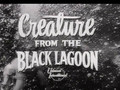 Creature of the Black Lagoon  - 1954