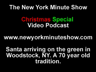 Video - Santa Arriving in Woodstock, NY