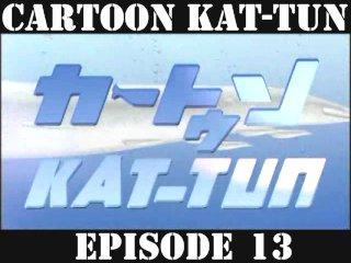 [20070627] Cartoon KAT-TUN Episode 13 [ENG-SUB]