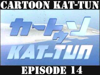 [20070704] Cartoon KAT-TUN Episode 14 [ENG-SUB]
