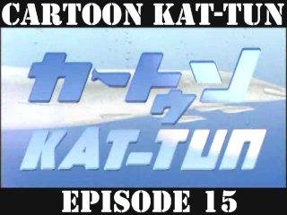[20070711] Cartoon KAT-TUN Episode 15 [ENG-SUB]